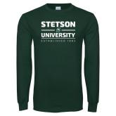 Dark Green Long Sleeve T Shirt-Stetson University Est 1883