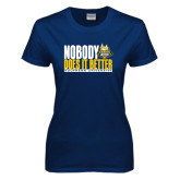 Ladies Navy T Shirt-Nobody Does It Better Stacked
