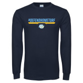Navy Long Sleeve T Shirt-#DefendHomeTurf