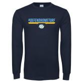 Navy Long Sleeve T Shirt-#DefendHomeTurf