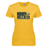 Ladies Gold T Shirt-Nobody Does It Better Stacked
