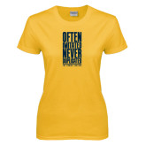 Ladies Gold T Shirt-Often Imitated, Never Duplicated Stacked