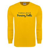 Gold Long Sleeve T Shirt-Fabulous Dancing Dolls Wordmark