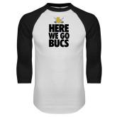 White/Black Raglan Baseball T-Shirt-Here We Go Bucs