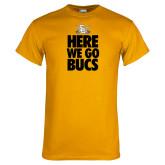 Gold T Shirt-Here We Go Bucs