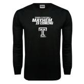 Black Long Sleeve TShirt-Mayhem Is Coming