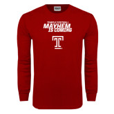 Cardinal Long Sleeve T Shirt-Mayhem Is Coming