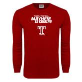 Cardinal Long Sleeve T Shirt-Mayhem Is Coming