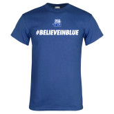 Royal T Shirt-#BelieveInBlue