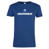 Ladies Royal T Shirt-#BelieveInBlue