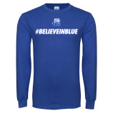 Royal Long Sleeve T Shirt-#BelieveInBlue