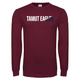 Maroon Long Sleeve T Shirt-TAMUT Eagles Two-Tone