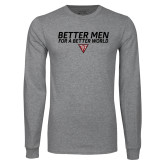 Grey Long Sleeve T Shirt-Better Men for a Better World Stacked w/ Houseplate