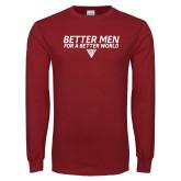 Cardinal Long Sleeve T Shirt-Better Men for a Better World Stacked w/ Houseplate