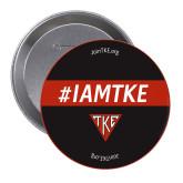 2.25 inch Round Button-#IAMTKE Button