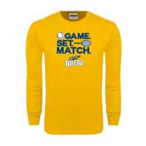 Gold Long Sleeve T Shirt-Game Set Match