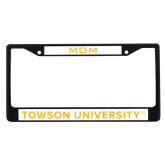 Mom Metal License Plate Frame in Black-Towson University License Plate