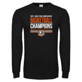 Black Long Sleeve T Shirt-2017 Lone Star Conference Champions - Mens Basketball