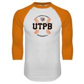 White/Orange Raglan Baseball T Shirt-UTPB Baseball w/ Seams