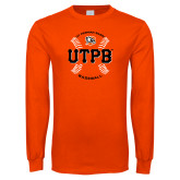 Orange Long Sleeve T Shirt-UTPB Baseball w/ Seams
