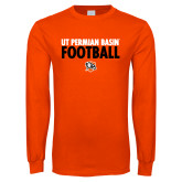 Orange Long Sleeve T Shirt-UT Permian Basin Football Stacked