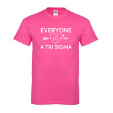 Hot Pink T Shirt-Everyone Loves a Tri Sigma