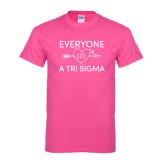 Hot Pink T Shirt-Everyone Loves a Tri Sigma