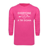 Hot Pink Long Sleeve T Shirt-Everyone Loves a Tri Sigma