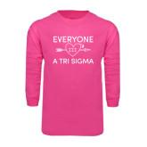 Hot Pink Long Sleeve T Shirt-Everyone Loves a Tri Sigma