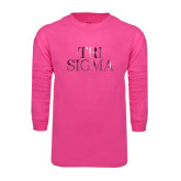 Hot Pink Long Sleeve T Shirt-Tri Sigma Stacked - Official Foil
