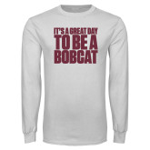 White Long Sleeve T Shirt-To be a Bobcat