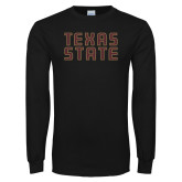 Black Long Sleeve T Shirt-Texas State Stacked