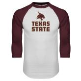 White/Maroon Raglan Baseball T Shirt-Texas State Logo Stacked