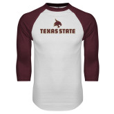 White/Maroon Raglan Baseball T Shirt-Texas State Secondary