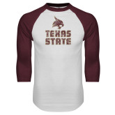White/Maroon Raglan Baseball T Shirt-Texas State Distressed