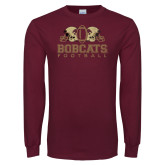 Maroon Long Sleeve T Shirt-Bobcats Football