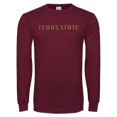 Maroon Long Sleeve T Shirt-Texas State