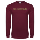 Maroon Long Sleeve T Shirt-Texas State Horizontal