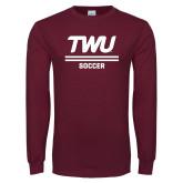 Maroon Long Sleeve T Shirt-Soccer TWU Typeface