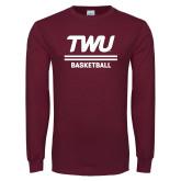 Maroon Long Sleeve T Shirt-Basketball TWU Typeface