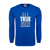 Royal Long Sleeve T Shirt-Slogan Stacked