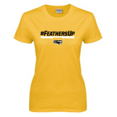 Ladies Gold T Shirt-#FeathersUp