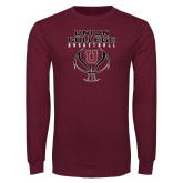 Maroon Long Sleeve T Shirt-Basketball Stacked