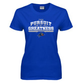 Ladies Royal T Shirt-The Pursuit of Greatness
