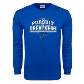 Royal Long Sleeve T Shirt-The Pursuit of Greatness