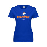 Ladies Royal T Shirt-Play Like Your Hairs On Fire
