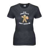 Ladies Dark Heather T Shirt-Upward Cant Catch Me