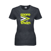 Ladies Dark Heather T Shirt-More Than