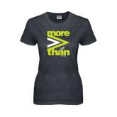 Ladies Dark Heather T Shirt-More Than