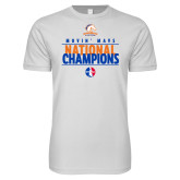 Next Level SoftStyle White T Shirt-Movin Mavs National Champions